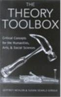 The Theory Toolbox: Critical Concepts for the New Humanities (Culture and Politics Series)