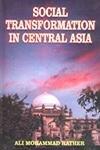 Read Online Social Transformation in Central Asia ; A Case Study of Uzbekistan pdf