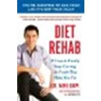 Diet Rehab: 28 Days To Finally Stop Craving the Foods That Make You Fat by Dow, Mike, Blyth, Antonia [Avery Trade, 2012] (Paperback) (Diet Rehab By Mike Dow)