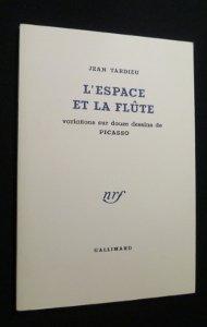 L'espace et la flûte. variations sur douze dessins de picasso. par Jean Tardieu