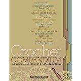 Crochet Compendium: The Ultimate Collection of Crochet Techniques