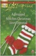 Book A Dropped Stitches Christmas (Sisterhood Series #2) (Love Inspired #423)