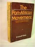 The Pan-African Movement: A History of Pan-Africanism in America, Europe, and Africa (English and German Edition)