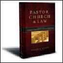 Church Property and Administration : Pastor, Church and Law, Hammar, Richard R., 0917463471