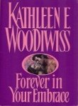 Forever in Your Embrace, Kathleen E. Woodiwiss, 0380772469
