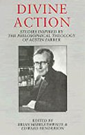 Divine Action: Studies inspired by the Philosophical Theology of Austin Farrer