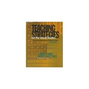 Teaching Strategies for the Social Studies: Decision-Making and Citizen Action (5th Edition)