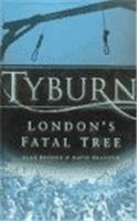 Tyburn London's Fatal Tree