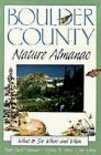 img - for Boulder County Nature Almanac: What to See, Where and When (The Pruett Series) by Ruth Carol Cushman (1993-12-01) book / textbook / text book