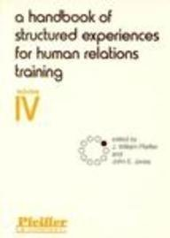 A Handbook of Structured Experiences for Human Relations Training, Vol. 4