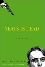Yeats Is Dead! A Mystery By Fifteen Irish Writers
