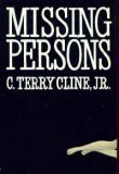 Missing Persons, C. Terry Cline, 087795304X