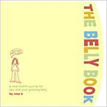 The Belly Book: A Nine-Month Journal for You and Your Growing Belly (Potter Style)-Spiral-[by Amy Krouse Rosenthal] - [Hardcover] :: Best Sold Book in - Pregnancy & Childbirth