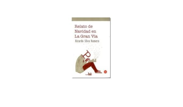 RELATO DE NAVIDAD EN LA GRAN VIA: Ricardo Silva Romero ...