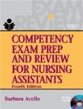 Competency Exam Prep and Review for Nursing Assistants 4th Edition by Acello, Barbara [Paperback] by Delmar Cengage Laerning,2006. 4th Edition