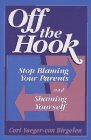 img - for Off the Hook: Stop Blaming Your Parents and Shaming Yourself by Cori Yaeger-Von Birgelen (1996-05-01) book / textbook / text book