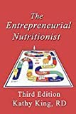 The Entrepreneurial Nutritionist, King, Kathy, 0963103342