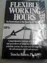 img - for Flexible Working Hours: An Innovation in the Quality of Work Life by Simcha Ronen (1981-06-01) book / textbook / text book