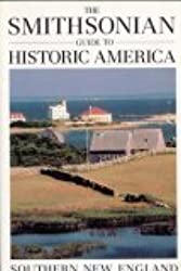 The Smithsonian Guide to Historic America Southern New England (Smithsonian Guides to Historic America)