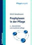 Prophylaxen in der Pflege: Anregungen für kreatives Handeln