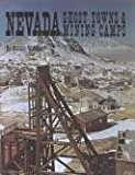Nevada Ghost Towns and Mining Camps, Paher, Stanley W., 0831070757