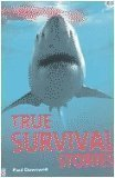 True Survival Stories by Paul Dowswell (2005) Paperback