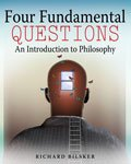 Four Fundamental Questions : An Introduction to Philosophy, Bilsker, Richard, 0757586759