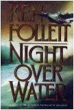 Night over Water, Ken Follett, 0688046606