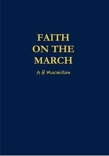 Faith On The March by A.H. Macmillan