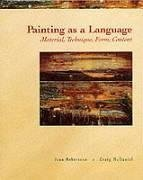 Painting as a Language: Material, Technique, Form, Content by Wadsworth