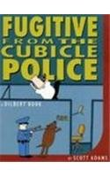 Fugitive From the Cubicle Police Dilbert (A Dilbert Book)
