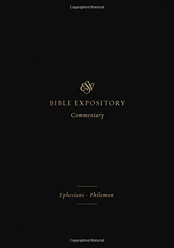 ESV Expository Commentary (Volume 11): Ephesians–Philemon