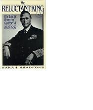 The Reluctant King: The Life and Reign of George VI, ()