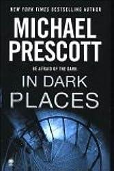 In Dark Places [Gebundene Ausgabe] by Prescott, Michael