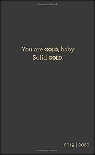 You Are Gold Baby, Solid Gold 2019-2020: Two-Year Monthly ...