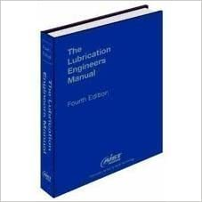 The lubrication engineer's manual, 4th edition: aist.