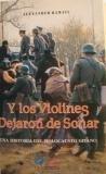 img - for Y los violines dejaron de sonar: una historia del holocausto gitano book / textbook / text book