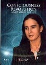 Consciousness Revolution. A new vision for life