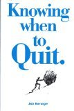 Knowing When to Quit, Jack Barranger, 0915166577