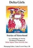 Delta Girls - Stories of Sisterhood, J.D. (Managing Editor) Linda Everett Moye, 1893719057