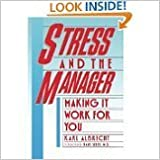 Book Stress and the Manager: How to Make it Work for You (A Spectrum book)
