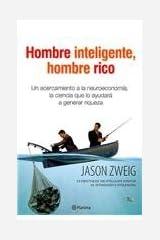 Hombre inteligente, hombre rico/ Intelligent Men, Rich Men: Un Acercamiento a La Neuroeconomia, La Ciencia Que Lo Ayudara a Generar Riqueza (Spanish Edition) Paperback