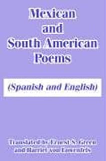 Mexican and South American Poems: (Spanish and English) (Spanish and English Edition