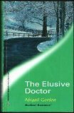 img - for The Elusive Doctor (Medical Romance #6) book / textbook / text book