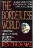The Borderless World : Power and Strategy in the Interlinked Economy, Ohmae, Kenichi, 0887304737