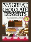 Three Hundred and Sixty-Five Great Chocolate Desserts, Natalie H. Naughton, 0060186658