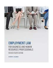 EMPLOYMENT LAW FOR BUSINESS AND HUMAN RESOURCES PROFESSIONALS, REVISED 4TH EDITION