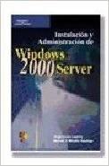 Instalacion Y Administracion De Windows 2000 Server por J.Lazaro Laporta,M.V.Miralles