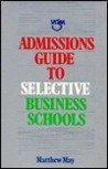Admissions Guide to Selective Business Schools (Selfhelp)