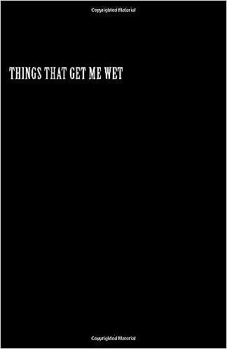 Things That Make Me Wet